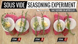 Sous Vide SEASONING EXPERIMENT - Should you SALT BEFORE OR AFTER Sous Vide?