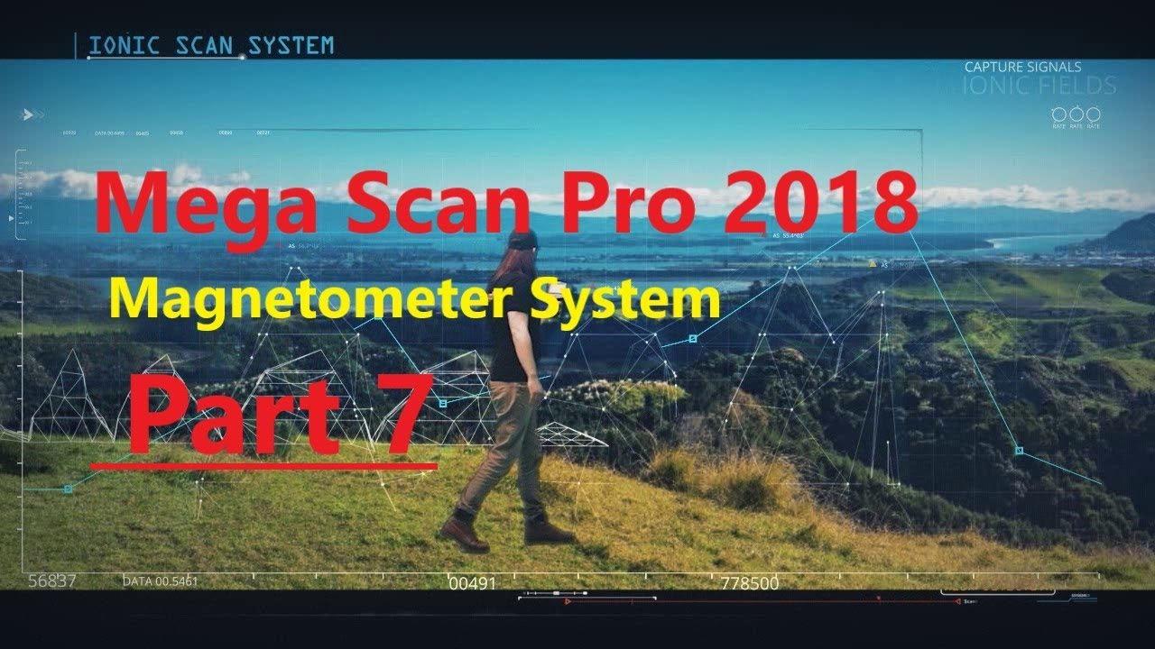 Mega Scan Pro New Version 2018 Part 7 Magnetometer System Youtube Listen To Ion Gold Longrangelocators Forums