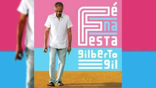 """Gilberto Gil - """"Maria Minha"""" - Fé Na Festa"""