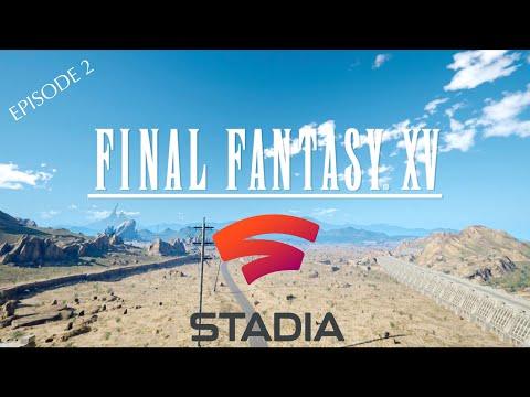 Google Stadia Final Fantasy XV Gameplay Episode 2