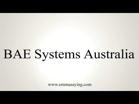 How To Pronounce BAE Systems Australia