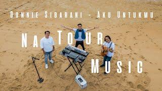 Donnie Sibarani - Aku Untukmu ( Cover by Na Tour Music )
