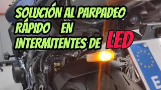 💡SOLUCIÓN AL PARPADEO RÁPIDO DE INTERMITENTES DE LED PARA CUALQUIER MOTO.