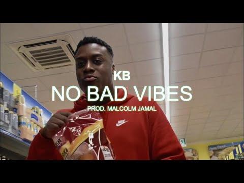 KB - NO BAD VIBES  (Prod. Malcolm Jamal)