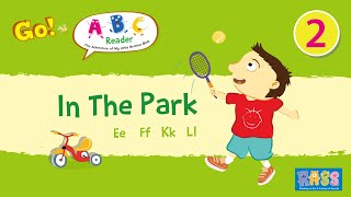ABC Reader Unit 2 | In the Park | Letter e f k l | Story for Baby | Go English TV Series