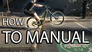 HOW I LEARNED TO MANUAL A MOUNTAIN BIKE IN 5 STEPS