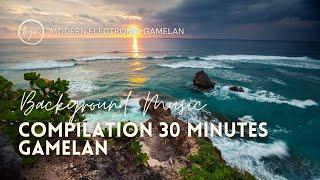 Compilation 30 Minutes of Modern Electronic Gamelan Background Music - Stafaband