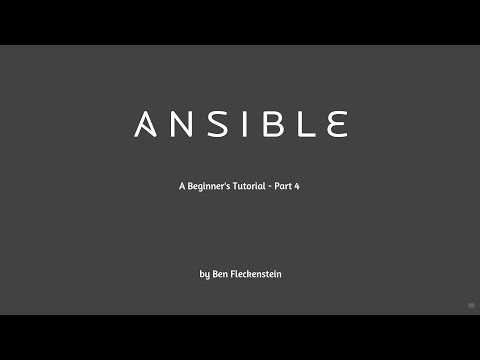Ansible - A Beginner's Tutorial, Part 4