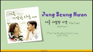 jung seung hwan the timed i love you the time we were not in love ost pt3