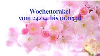 Wochenorakel Vom 24.04. Bis 01.05.19  Orakel Für Den Monat April Und Mai