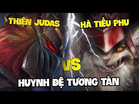 ĐẠI CHIẾN: HÀ TIỀU PHU vs. THIỆN JUDAS   HUYNH ĐỆ TƯƠNG TÀN