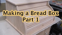 Making a Bread Box Part 1