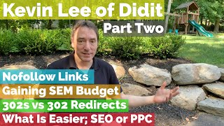 Kevin Lee On Nofollow Links, 302 Redirects & If SEO Is Harder Than PPC - Vlog #83