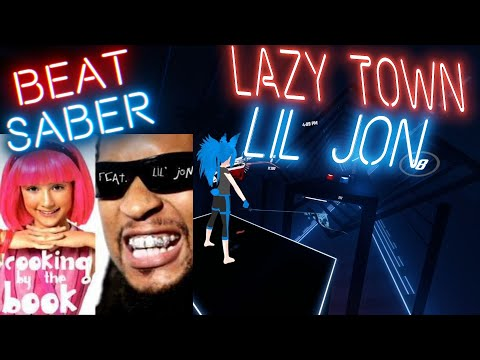 [Beat Saber] Lazy Town-Cooking By The Book Remix Ft. Lil Jon (Expert+)