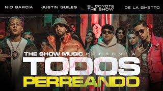 El Coyote The Show, Justin Quiles, Nio Garcia , De La Ghetto - TODOS PERREANDO (Official Video)
