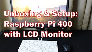 Unbox & Setup: Raspberry Pi 400 Wireless Computer kit & LCD Monitor