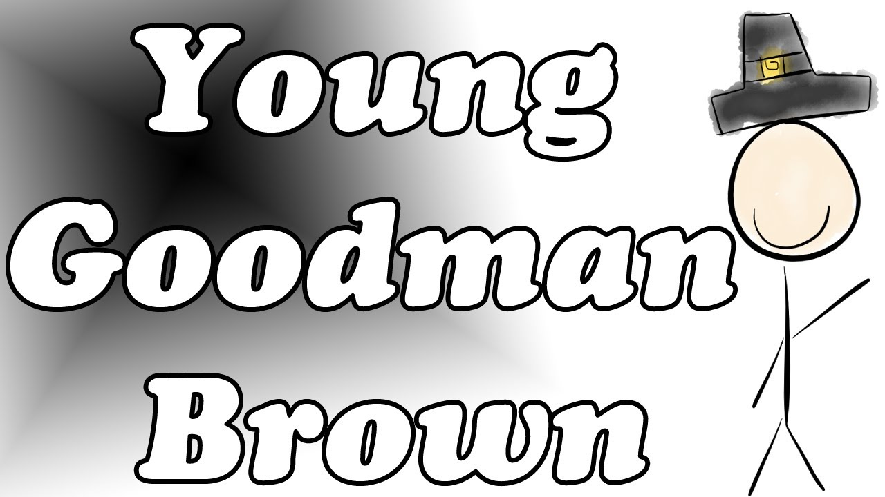 the ypung goodman brown summary Nathaniel hawthorne's young goodman brown analysis & lesson plans include  vocabulary, allegory, symbols, and a young goodman brown summary activity.