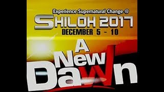 SHILOH 2017 LIVE STREAMING ( A NEW DAWN) 5TH DEC,2017