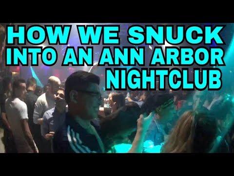 HOW WE SNUCK INTO AN ANN ARBOR NIGHTCLUB