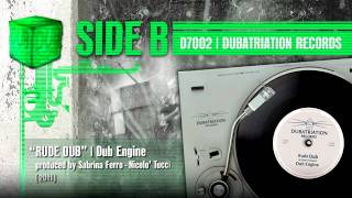 RUDE BOY by DUB ENGINE + VERSION | VINYL D7002 DUBATRIATION RECORDS (2011)