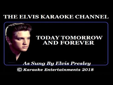 Elvis At The Movies Karaoke Today Tomorrow And Forever Remix