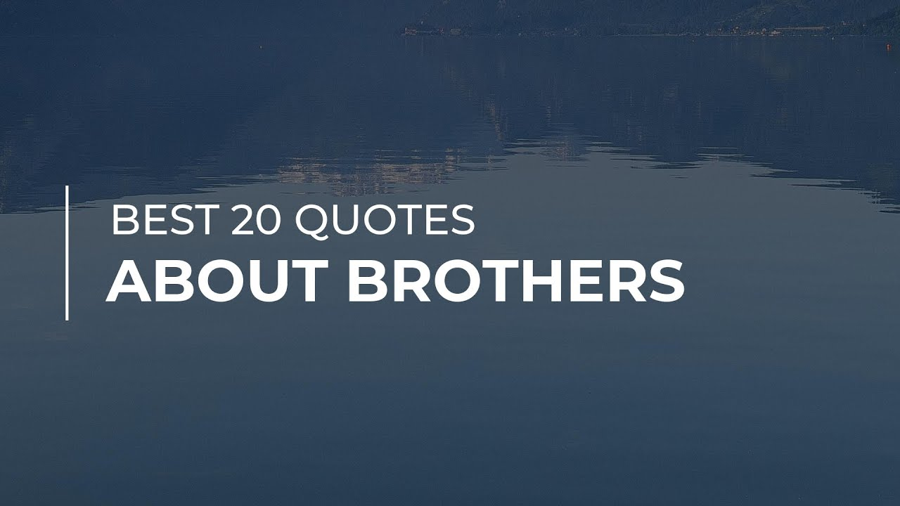best quotes about brothers quotes for the day motivational