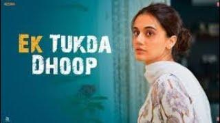 Gambar cover Ek Tukda Dhoop Video _ THAPPAD _ Taapsee Pannu _ Raghav Chaitanya _ Anurag  Saikia