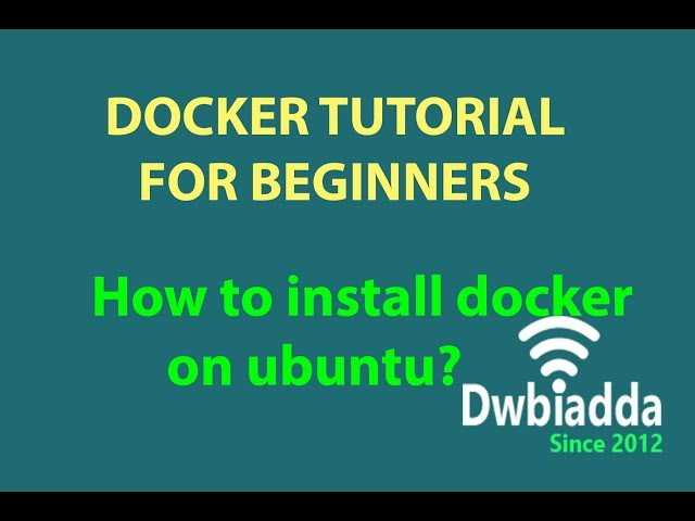 DOCKER TUTORIAL FOR BEGINNERS