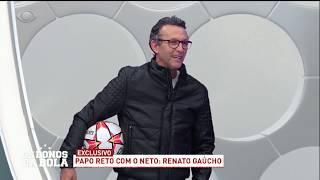Neto lembra origens e dispara: Eu amo o Renato Gaúcho!