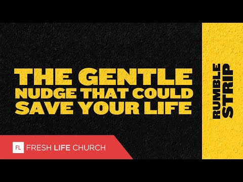 The Gentle Nudge That Could Save Your Life :: Rumble Strip (Pt. 2) | Pastor Levi Lusko