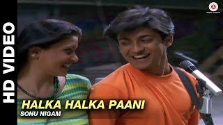 Download Hindi Video Songs - Halka Halka Paani - Tere Liye   Sonu Nigam   Arjun Punj & Shilpa Saklani