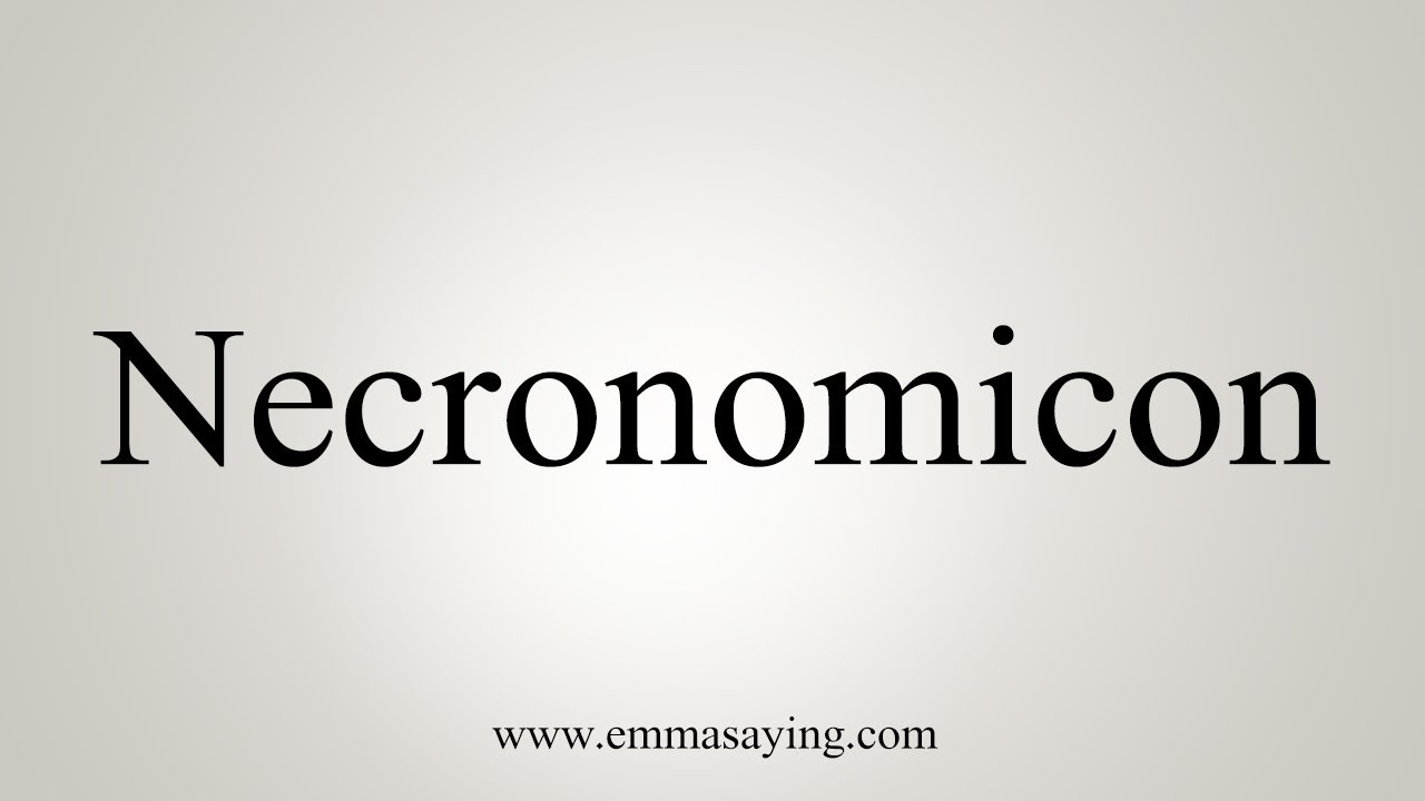 How To Say Necronomicon