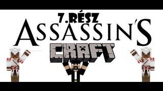 Assassin's Craft Ep.7 - A végjáték