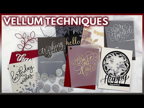 Vellum Paper Techniques for DIY Cards and Invitations
