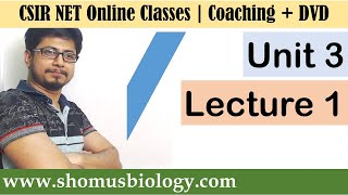 CSIR NET life science lectures - Unit 3 Lecture 1
