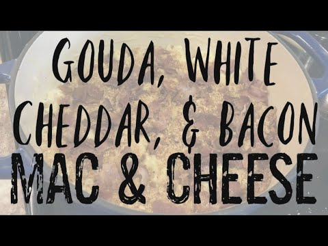Gouda, White Cheddar & Bacon Mac & Cheese | Mac & Cheese Throwdown Collaboration