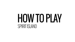 How To Play: Spirit Island