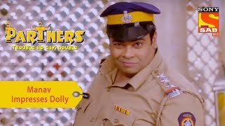 Your Favorite Character | Manav Tries To Impress Dolly | Partners Double Ho Gayi Trouble