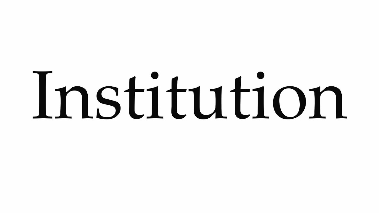 How to Pronounce Institution