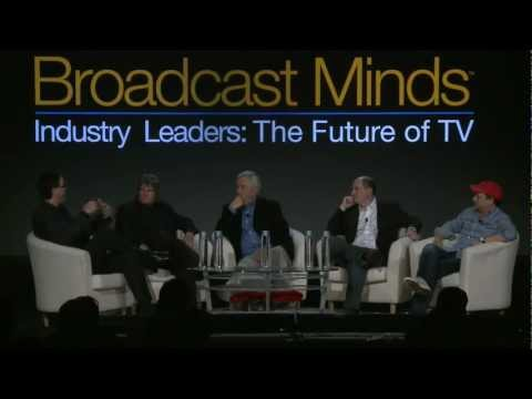 Broadcast Minds 2012 - Industry Leaders: The Future of TV