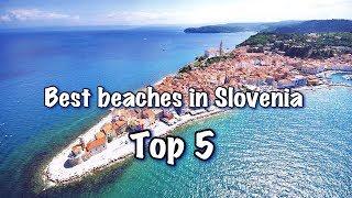 Top 5 Best Beaches In Slovenia 2018