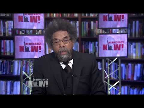 "Democracy Now - Dr Cornel West ""We would've been crushed like cockroaches"""