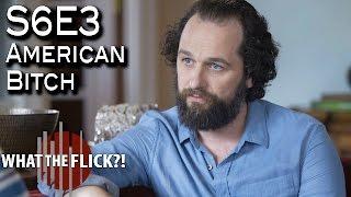 "Girls Season 6, Episode 3 ""American Bitch"" Review"
