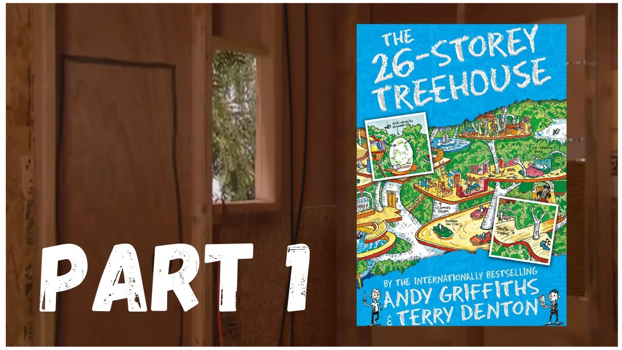THE 26 STOREY TREEHOUSE by Andy Griffiths & Terry Denton - PART 1