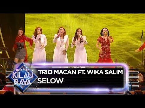 Trio Macan Ft. Wika Salim [SELOW] - Road To Kilau Raya (30/6)