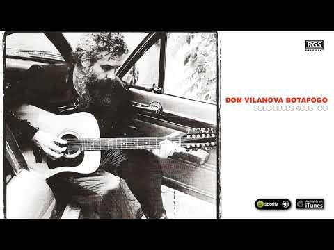 Don Vilanova Botafogo. Solo Blues Acústico. Blues / Rock. Full Album