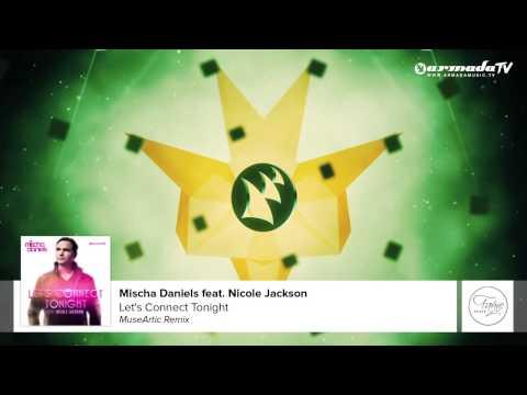 Mischa Daniels Feat. Nicole Jackson - Let's Connect Tonight (MuseArtic Remix)