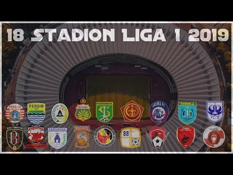 Daftar 18 Stadion Calon Kandang Klub klub Liga 1 2019