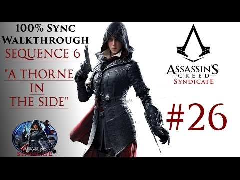 "Assassin's Creed Syndicate Walkthrough 100% Sync - Sequence 6 ""A Thorne In The Side"""