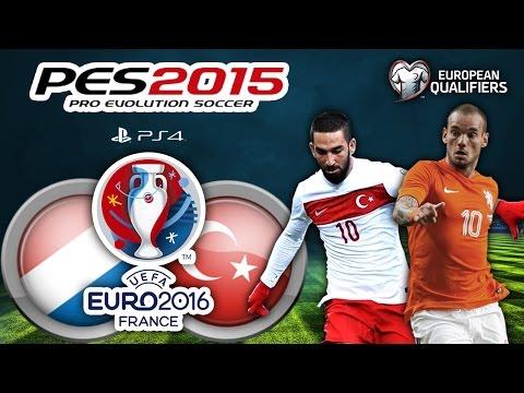 Hollanda vs Türkiye ★ UEFA EURO 2016 FRANCE ★ European Qualifiers - Group A | LIVE | PS4 | PES 2015